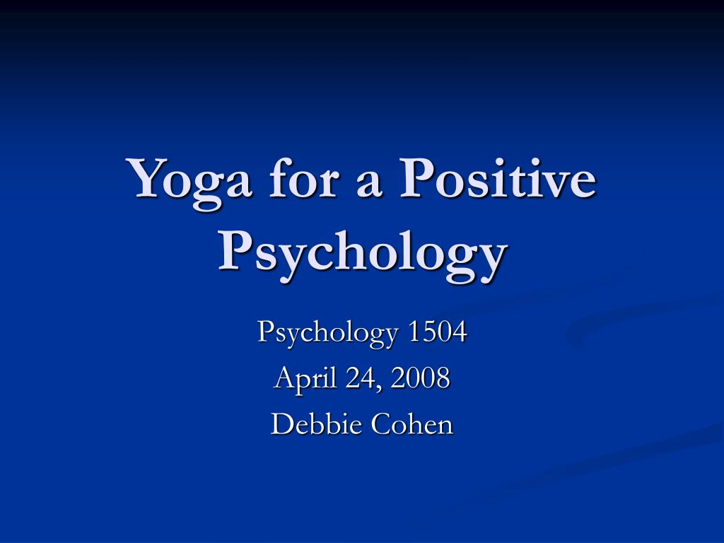 yoga for a positive psychology l.