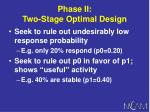 phase ii two stage optimal design