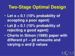 two stage optimal design