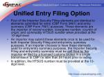unified entry filing option