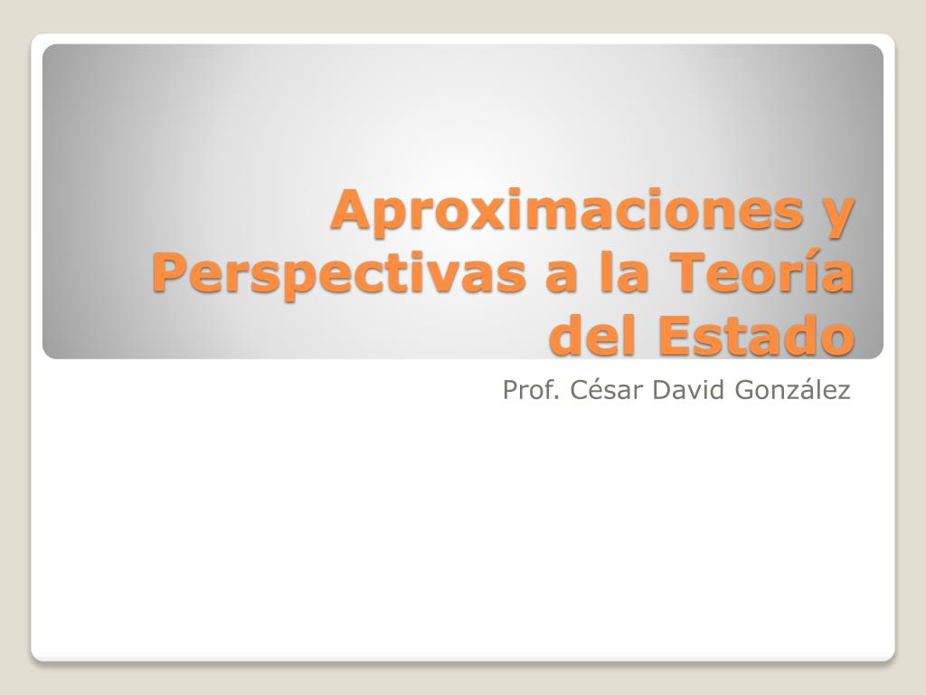 aproximaciones y perspectivas a la teor a del estado l.
