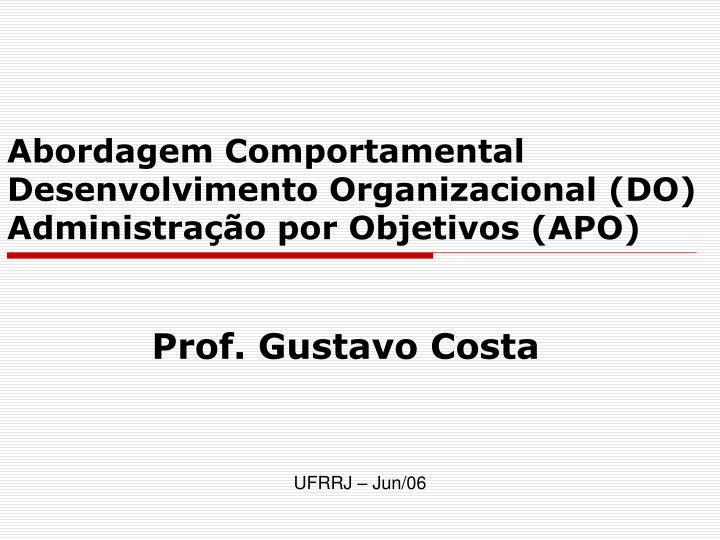 abordagem comportamental desenvolvimento organizacional do administra o por objetivos apo n.