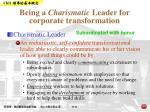 being a charismatic leader for corporate transformation