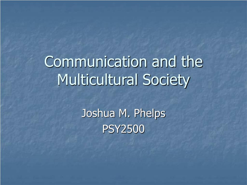 communication and the multicultural society l.