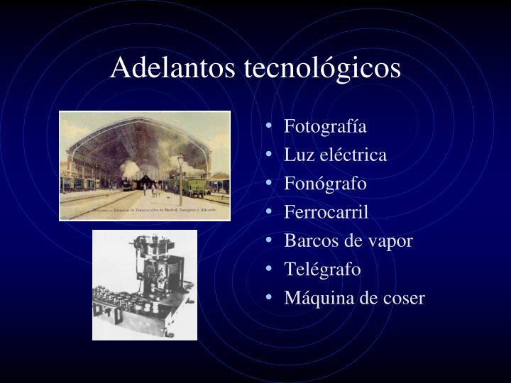 Adelantos tecnológicos