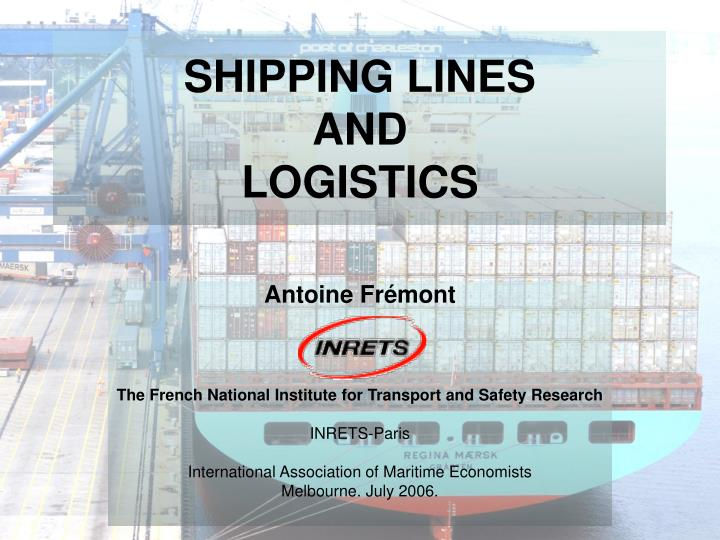 Shipping lines and logistics