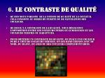 6 le contraste de qualit
