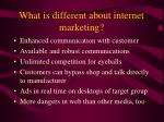 what is different about internet marketing