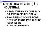 a primeira revolu o industrial