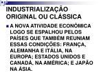 industrializa o original ou cl ssica
