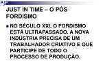 just in time o p s fordismo