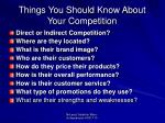 things you should know about your competition