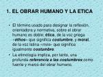 1 el obrar humano y la etica