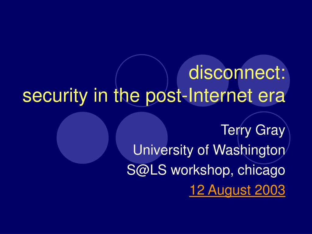 disconnect security in the post internet era l.