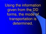 using the information given from the dd forms the mode of transportation is determined
