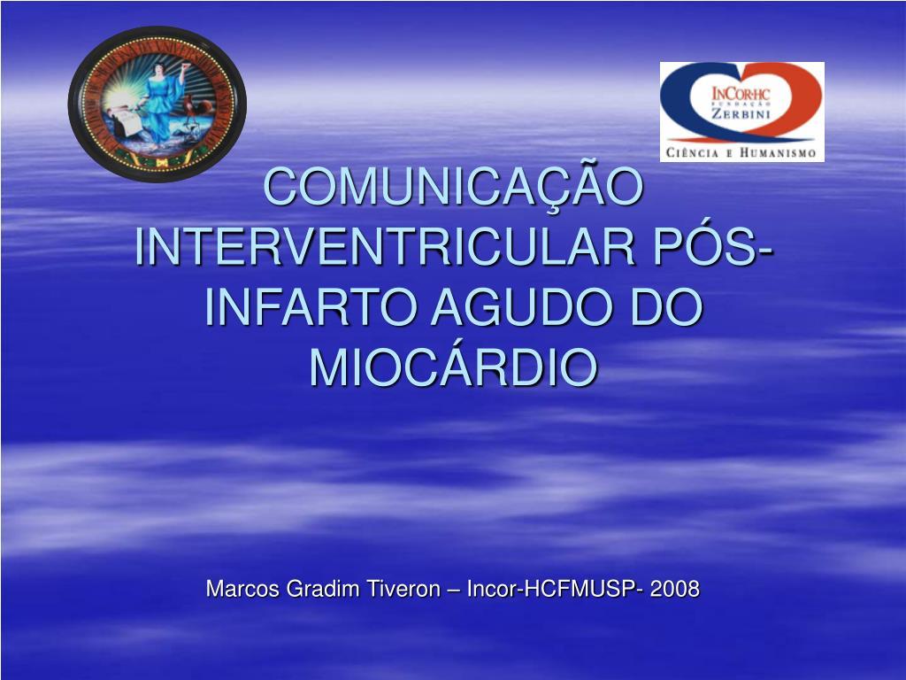 comunica o interventricular p s infarto agudo do mioc rdio l.