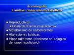 acromegalia cambios endocrino metab licos