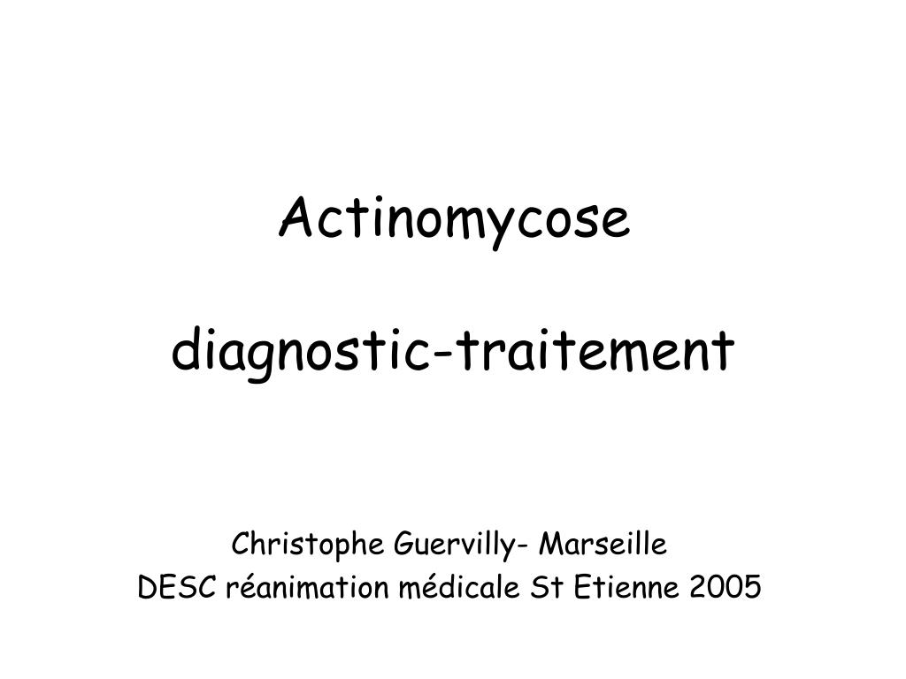 actinomycose diagnostic traitement l.