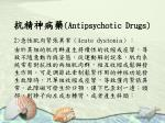 antipsychotic drugs21