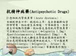 antipsychotic drugs22