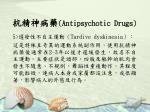 antipsychotic drugs26