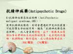 antipsychotic drugs29