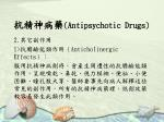 antipsychotic drugs31