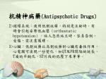 antipsychotic drugs33