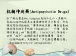 antipsychotic drugs5