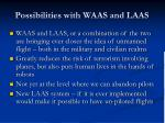 possibilities with waas and laas