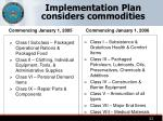 implementation plan considers commodities