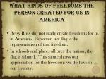 what kinds of freedoms the person created for us in america