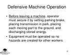 defensive machine operation63