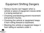 equipment shifting dangers