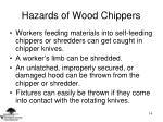 hazards of wood chippers