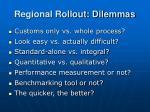 regional rollout dilemmas