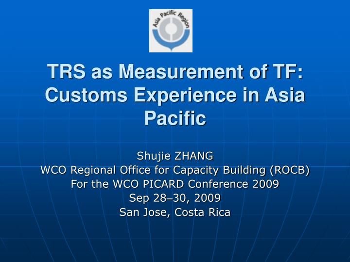 Trs as measurement of tf customs experience in asia pacific