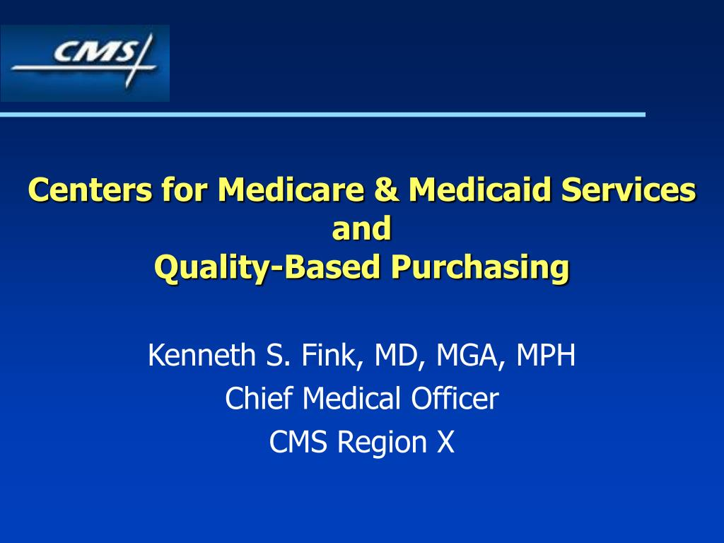 centers for medicare medicaid services and quality based purchasing l.