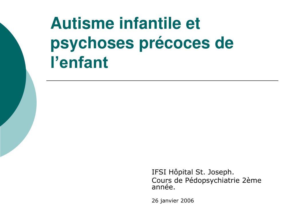 autisme infantile et psychoses pr coces de l enfant l.