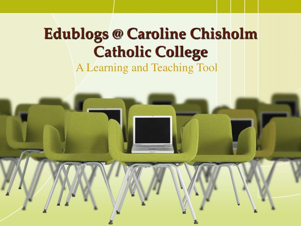 edublogs @ caroline chisholm catholic college l.