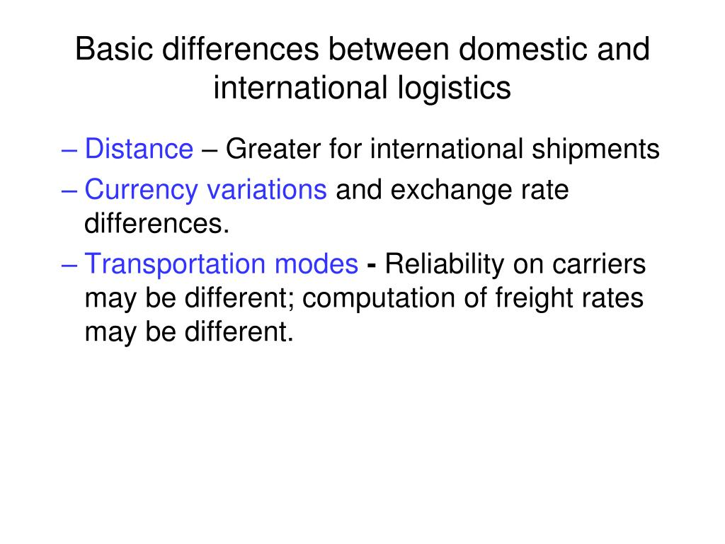 Basic differences between domestic and international logistics