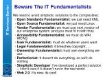 beware the it fundamentalists