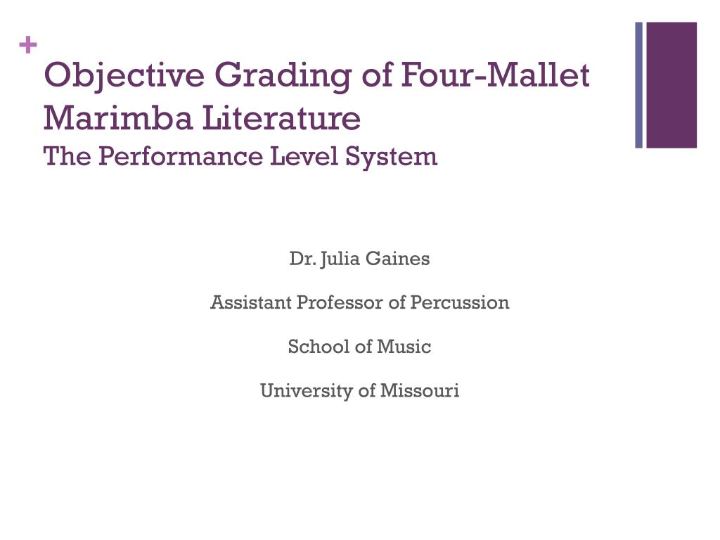 objective grading of four mallet marimba literature the performance level system l.
