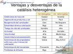 ventajas y desventajas de la cat lisis heterog nea