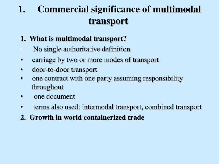 1 commercial significance of m ultimodal transport