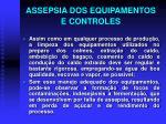 assepsia dos equipamentos e controles