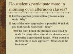 do students participate more in morning or in afternoon classes