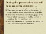 during this presentation you will be asked some questions