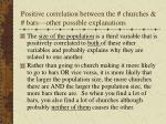 positive correlation between the churches bars other possible explanations56
