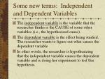 some new terms independent and dependent variables